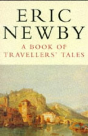 Traveller's Tales by Eric Newby